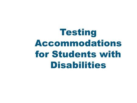 Testing Accommodations for Students with Disabilities.