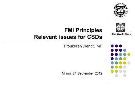 FMI Principles Relevant issues for CSDs