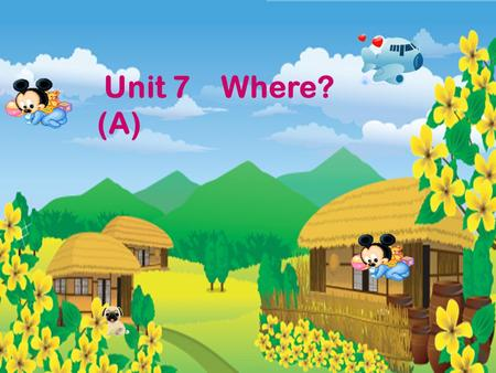 Unit 7 Where? (A) I can read, I can do! book, book It's in the bag. pear, pear It's on the table. 大声喊出: