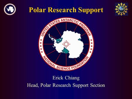 Polar Research Support Erick Chiang Head, Polar Research Support Section.