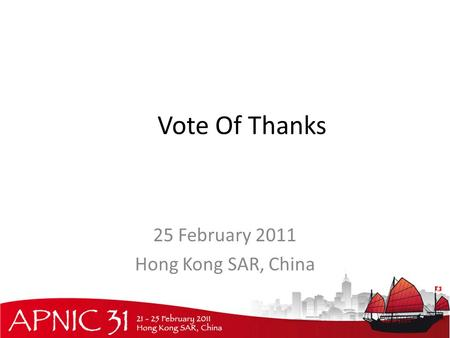 Vote Of Thanks 25 February 2011 Hong Kong SAR, China.
