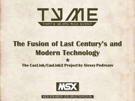The Fusion of Last Century's and Modern Technology The CasLink/CasLink2 Project by Alexey Podrezov.