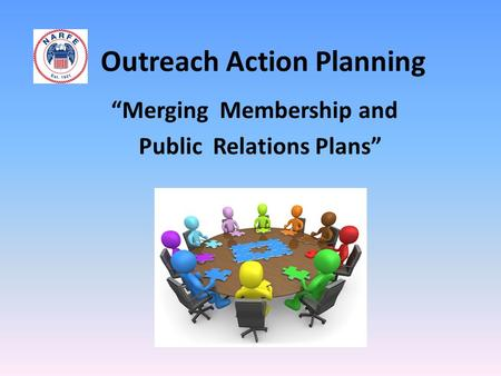 "Outreach Action Planning ""Merging Membership and Public Relations Plans"""