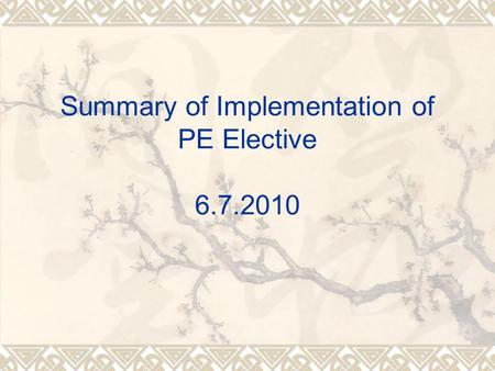 Summary of Implementation of PE Elective 6.7.2010.