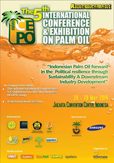 The International Conference & Exhibition on Palm Oil 2014 will be held in Jakarta Convention Center, Indonesia from 26 - 28 May 2014, Jakarta. The.