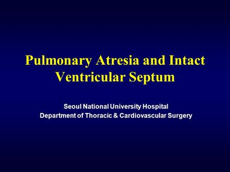 Pulmonary Atresia and Intact Ventricular Septum