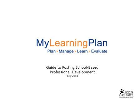 Guide to Posting School-Based Professional Development July 2013.