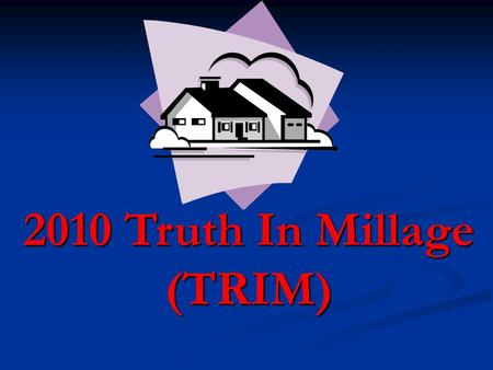 2010 Truth In Millage (TRIM) This is your notice of proposed taxes This is NOT a Tax Bill.