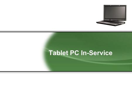 Tablet PC In-Service. 2 Overview  Tablet PC Features & Hardware Introduction –Tablet Overview (Ports, Buttons, Pen location, Lights) –Keyboard Features.