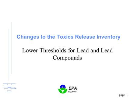 Page 1 Changes to the Toxics Release Inventory Lower Thresholds for Lead and Lead Compounds.