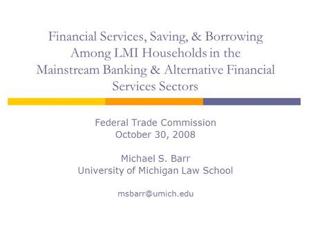 Financial Services, Saving, & Borrowing Among LMI Households in the Mainstream Banking & Alternative Financial Services Sectors Federal Trade Commission.