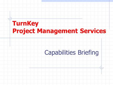 TurnKey Project Management Services Capabilities Briefing.