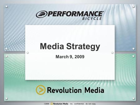 1 ©2009 inc. confidential. do not copy. Media Strategy March 9, 2009.