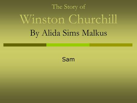 The Story of Winston Churchill By Alida Sims Malkus Sam.