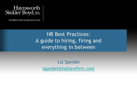 HR Best Practices: A guide to hiring, firing and everything in between Liz Speidel