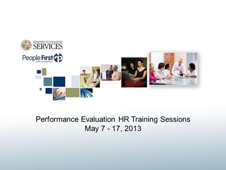 Performance Evaluation HR Training Sessions May 7 - 17, 2013.