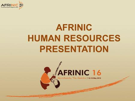AFRINIC HUMAN RESOURCES PRESENTATION. Table of Contents 1.Organisational Structure and Recruitment 2.ISO 3.Performance Management System 4.Training Needs.