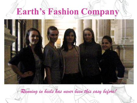 Earth's Fashion Company Running in heels has never been this easy before!