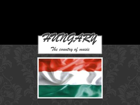 The country of music. SKYLARK MANUFACTURES LTD. Located in Hungary.
