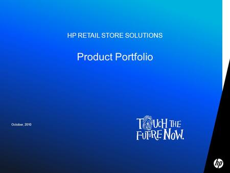 © 2010 HP Confidential October, 2010 HP RETAIL STORE SOLUTIONS Product Portfolio.