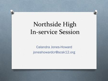 Northside High In-service Session Calandra Jones-Howard