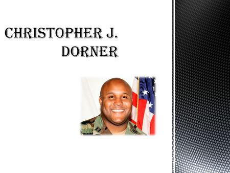  Dorner was born in 1979 in New York but grew up in Los Angeles County, California.  He attended elementary school at Norwalk Christian School from.