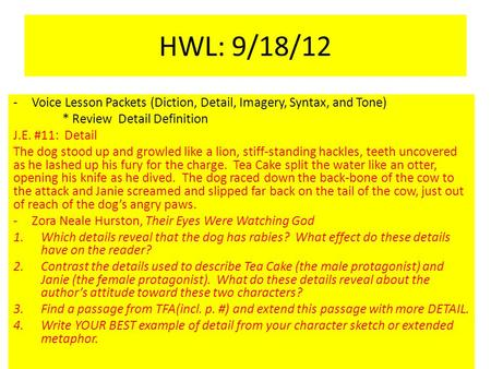 HWL: 9/18/12 -Voice Lesson Packets (Diction, Detail, Imagery, Syntax, and Tone) * Review Detail Definition J.E. #11: Detail The dog stood up and growled.