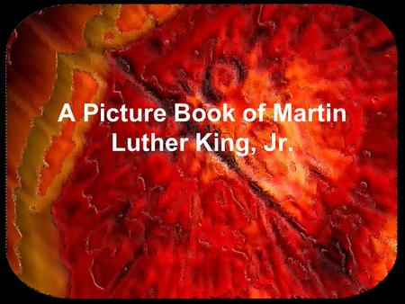 A Picture Book of Martin Luther King, Jr.. (c) 2007 brainybetty.com ALL RIGHTS RESERVED. 2 Demanding asking for forcefully hit fist in palm of other hand.