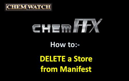 "Select ""MANIFEST"" tab DELETE a STORE From Manifest."