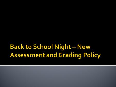  On April 24, 2012 the MVLA School Board adopted a policy that will enable Los Altos and Mountain View High Schools to align assessment practices and.