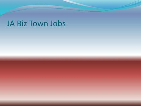 JA Biz Town Jobs. ALLSTATE INSURANCE Provides business insurance to all businesses in JA BizTown. Every business is then billed for insurance. Citizens.
