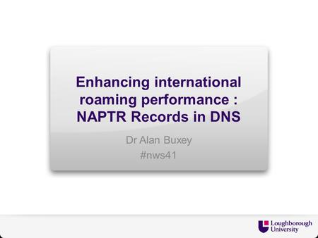 Enhancing international roaming performance : NAPTR Records in DNS