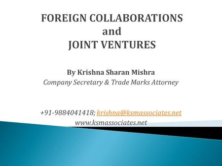 By Krishna Sharan Mishra Company Secretary & Trade Marks Attorney +91-9884041418;