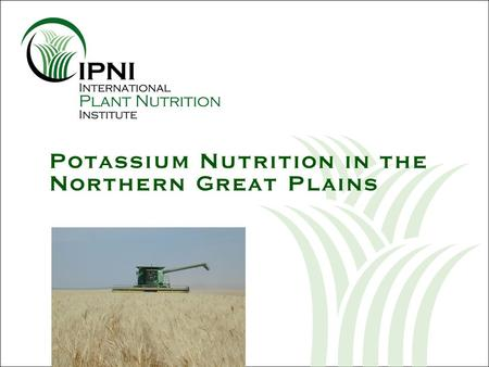 Potassium Nutrition in the Northern Great Plains.