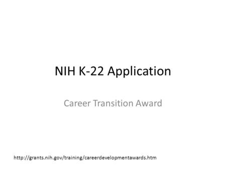 NIH K-22 Application Career Transition Award