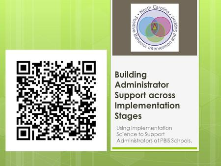 Building Administrator Support across Implementation Stages Using Implementation Science to Support Administrators at PBIS Schools.