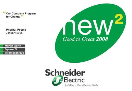 "Building a New Electric World Our Company Program for Change Priority: People January 2005 "" """