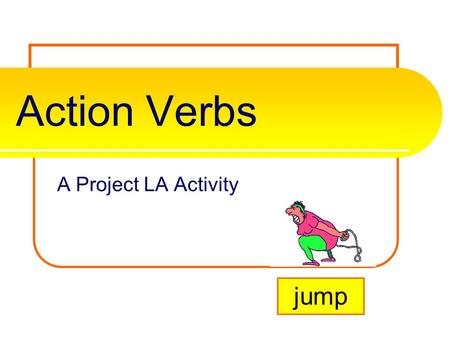 Action Verbs A Project LA Activity jump.