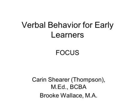 Verbal Behavior for Early Learners FOCUS