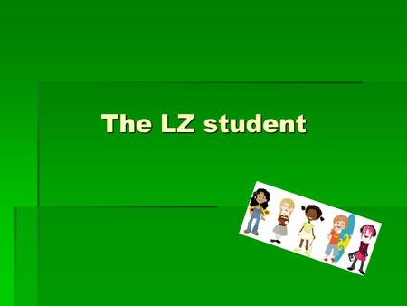 The LZ student  Once the student is exited from the program, he or she has to be monitored for a period of two years.  Once the student has been monitored.