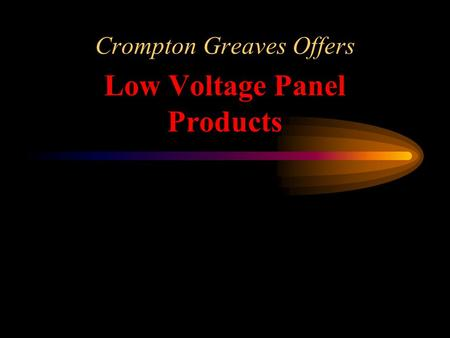 Crompton Greaves Offers Low Voltage Panel Products.