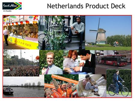 Netherlands Product Deck. Slide no. 2 © South African Tourism 2012 Contents SA Tourism Mandate, Key Strategic Objectives and Strategy Overview of Dutch.
