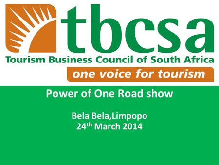 Power of One Road show Bela Bela,Limpopo 24 th March 2014.