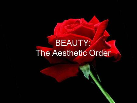 BEAUTY: The Aesthetic Order. Part 6 The Secondary Mandate – Teach that Which Transforms Session 6.24 Secondary Task # 2: Teaching that Which Transforms.