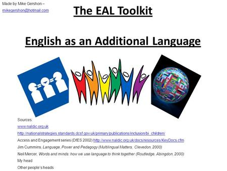 The EAL Toolkit English as an Additional Language Sources: