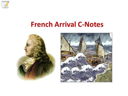 French Arrival C-Notes. Hypothesis Statement FRENCH ARRIVAL IN TEXAS IS A GOOD THING.