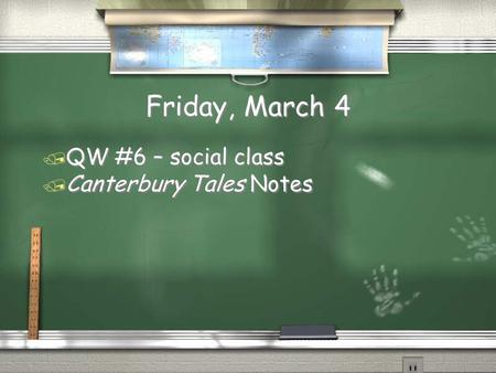 Friday, March 4 QW #6 – social class Canterbury Tales Notes.
