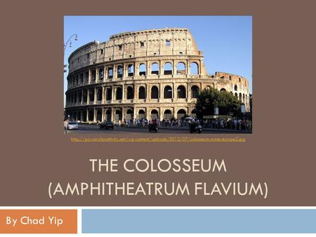 THE COLOSSEUM (AMPHITHEATRUM FLAVIUM) By Chad Yip