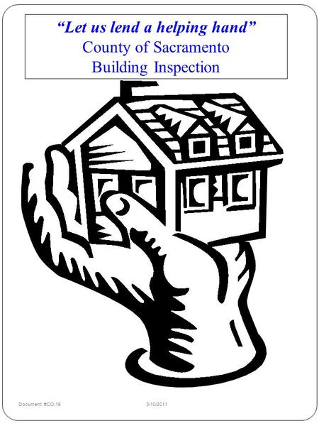 """Let us lend a helping hand"" County of Sacramento Building Inspection Document #CO-183/10/2011."