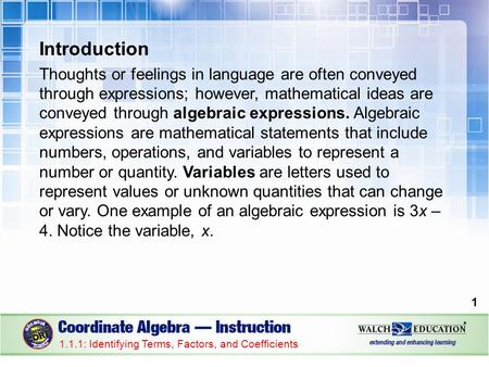 Introduction Thoughts or feelings in language are often conveyed through expressions; however, mathematical ideas are conveyed through algebraic expressions.
